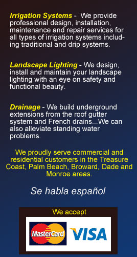 Irrigation Systems, Landscape Lighting, drainage. Se habla español.